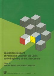Spatial development of Polish and Ukrainian Big Cities at the Beginning of the 21st Century, Habrel Mykola, Marszał Tadeusz