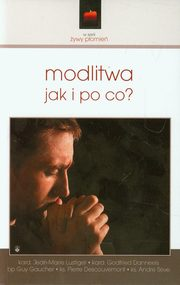 Modlitwa jak i po co?, Lustiger Jean-Marie, Danneels Godfried, Gaucher Guy