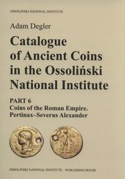 Catalogue of Ancient Coins in the Ossoliński National Institute, Degler Adam
