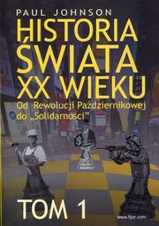 Historia świata XX wieku Tom 1, Johnson Paul
