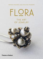 Flora The Art of Jewelry, Posseme Evelyne, Mauries Patrick