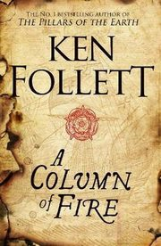 A Column of Fire, Follet Ken
