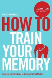 How To Train Your Memory, Chambers Phil