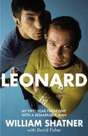 Leonard My Fifty-Year Friendship With A Remarkable Man, Shatner William