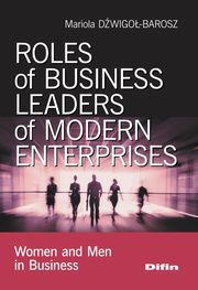 Roles of business leaders of modern enterprises, Dźwigoł-Barosz Mariola