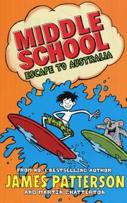 Middle School Escape to Australia, Patterson James