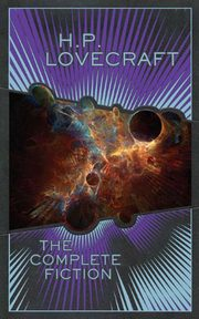 H. P. Lovecraft: The Complete Fiction, Lovecraft H. P.