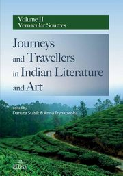 Journeys and Travellers in Indian Literature and Art Volume II Vernacular Sources,