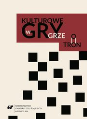 Kulturowe gry w ?Grze o tron? - 03  The Monster outside and the one within: the departure from the Tolkienesque concept of monstrosity in the books of G.R.R. Martin ,