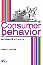 Consumer behavior on International Market, Sławomir Smyczek